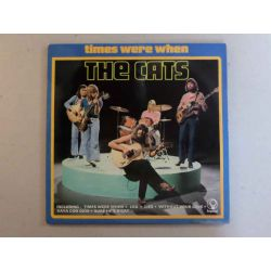 THE CATS - TIMES WERE WHEN PLAK