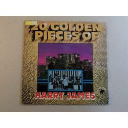 20 GOLDEN PIECES OF HARRY JAMES AND HIS ORCHESTRA