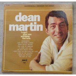 DEAN MARTIN - I CAN'T GIVE YOU ANYTHING BUT LOVE PLAK
