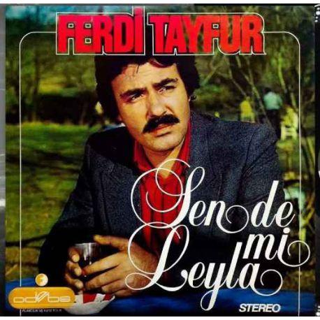FERDİ TAYFUR - SEN DE Mİ LEYLA PLAK