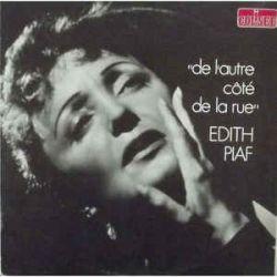 EDITH PIAF - DE L'AUTRE COTE DE LA RUE PLAK
