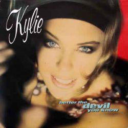 KYLIE MINOGUE - BETTER THE DEVIL YOU KNOW PLAK