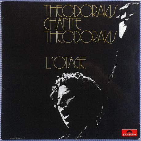 MIKIS THEODORAKIS -THEODORAKIS CHANTE THEODORAKIS L'OTAGE PLAK